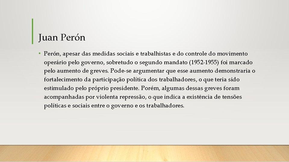 Juan Perón • Perón, apesar das medidas sociais e trabalhistas e do controle do