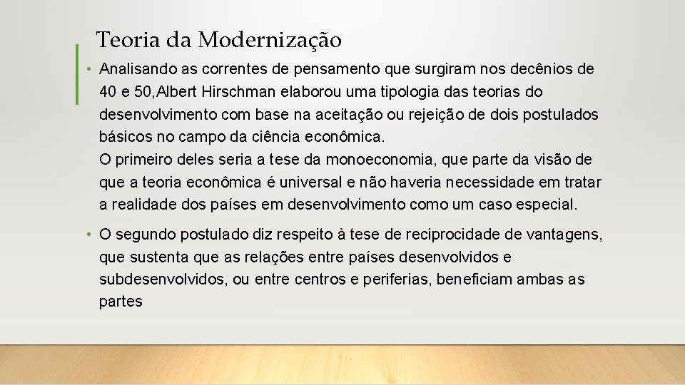 Teoria da Modernização • Analisando as correntes de pensamento que surgiram nos decênios de