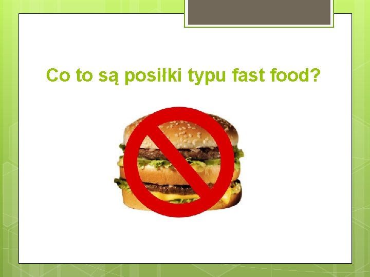 Co to są posiłki typu fast food?