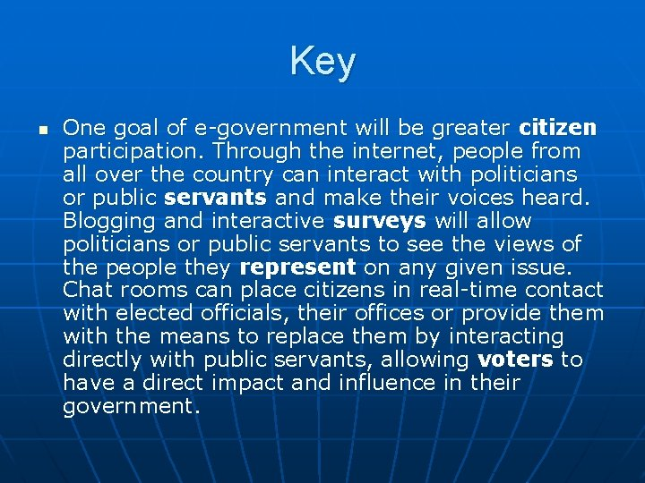 Key n One goal of e-government will be greater citizen participation. Through the internet,