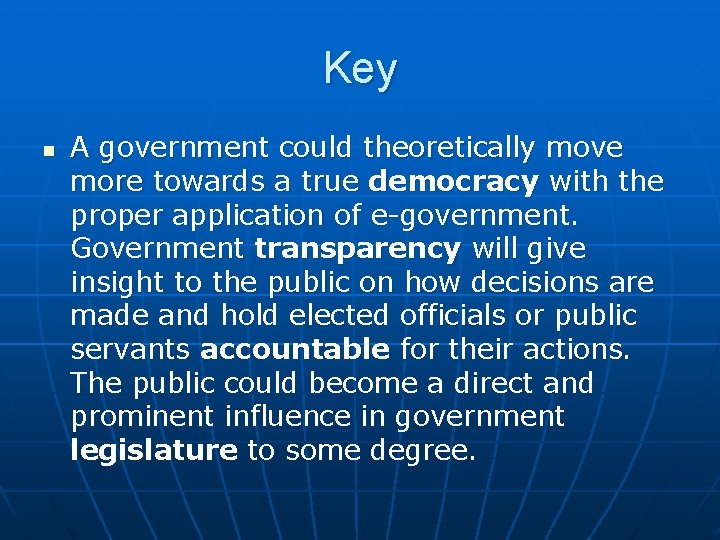 Key n A government could theoretically move more towards a true democracy with the