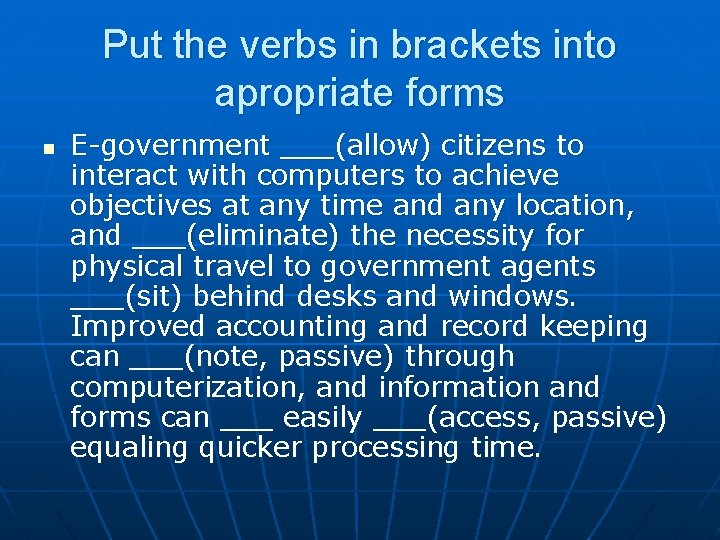 Put the verbs in brackets into apropriate forms n E-government ___(allow) citizens to interact
