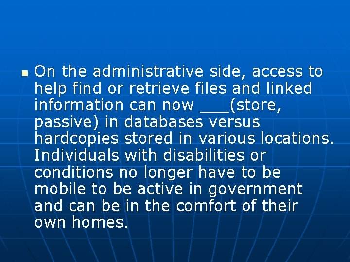 n On the administrative side, access to help find or retrieve files and linked