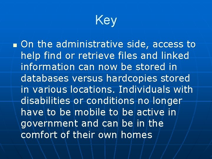 Key n On the administrative side, access to help find or retrieve files and