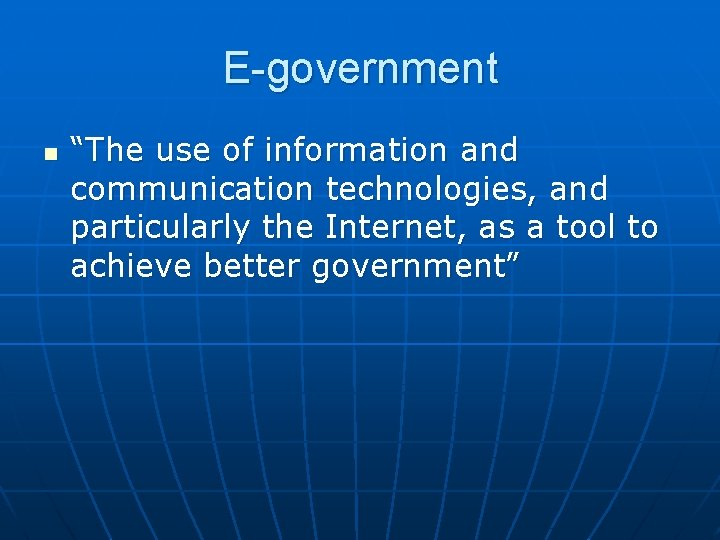 """E-government n """"The use of information and communication technologies, and particularly the Internet, as"""