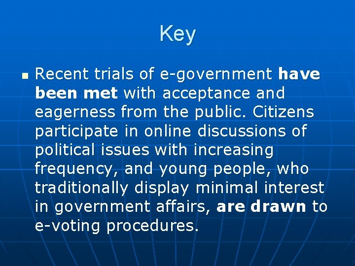 Key n Recent trials of e-government have been met with acceptance and eagerness from