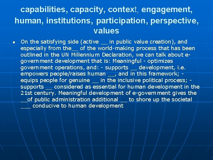 capabilities, capacity, context, engagement, human, institutions, participation, perspective, values n On the satisfying side