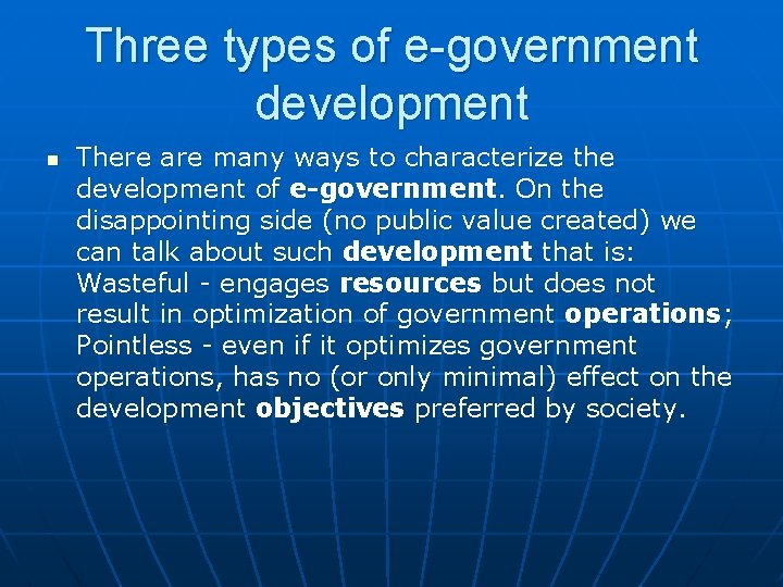 Three types of e-government development n There are many ways to characterize the development