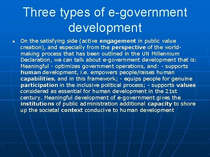 Three types of e-government development n On the satisfying side (active engagement in public