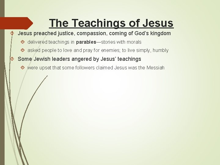 The Teachings of Jesus preached justice, compassion, coming of God's kingdom delivered teachings in