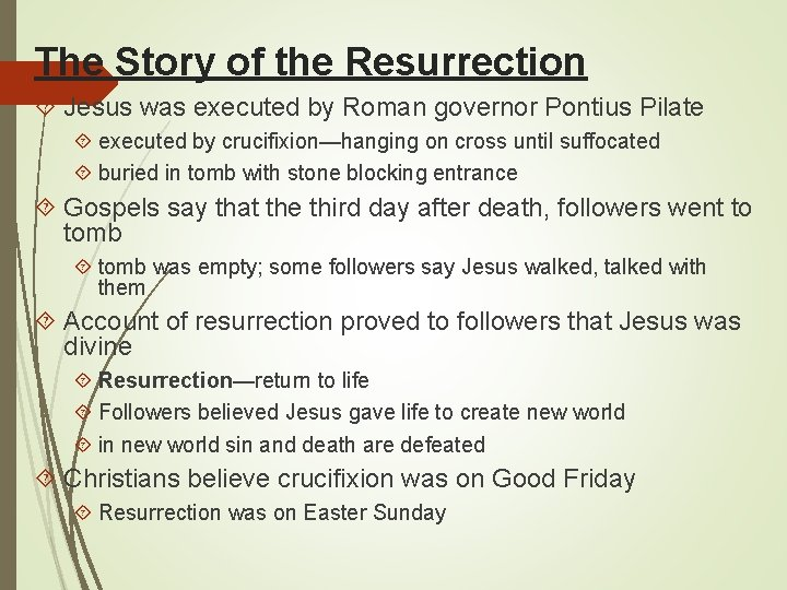 The Story of the Resurrection Jesus was executed by Roman governor Pontius Pilate executed