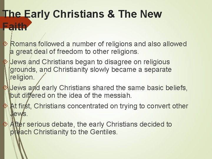 The Early Christians & The New Faith Romans followed a number of religions and