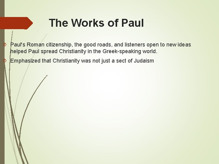 The Works of Paul's Roman citizenship, the good roads, and listeners open to new