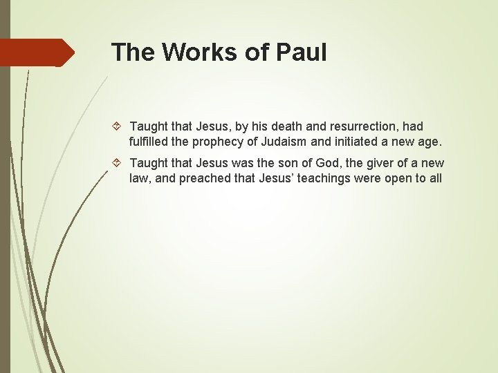 The Works of Paul Taught that Jesus, by his death and resurrection, had fulfilled