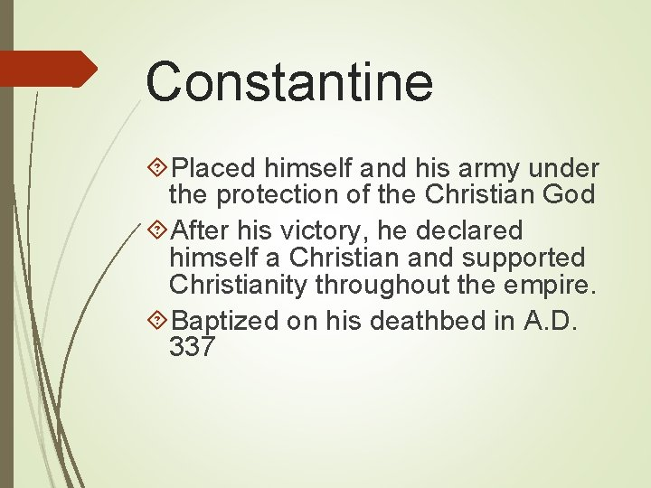 Constantine Placed himself and his army under the protection of the Christian God After
