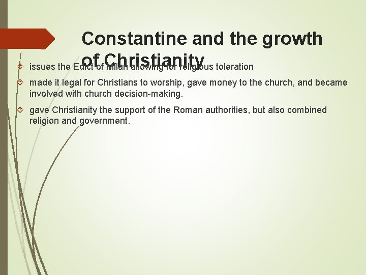 Constantine and the growth ofof. Christianity issues the Edict Milan allowing for religious toleration