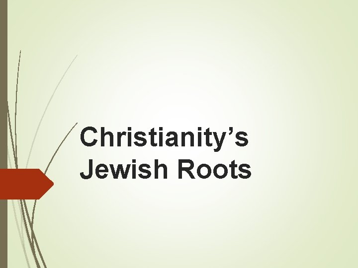 Christianity's Jewish Roots