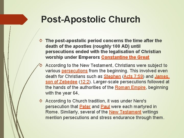Post-Apostolic Church The post-apostolic period concerns the time after the death of the apostles
