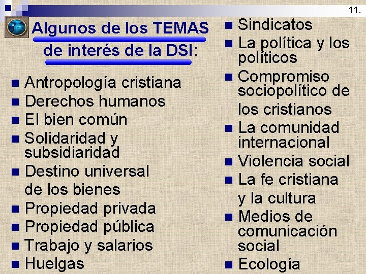 11. Algunos de los TEMAS de interés de la DSI: Antropología cristiana Derechos humanos