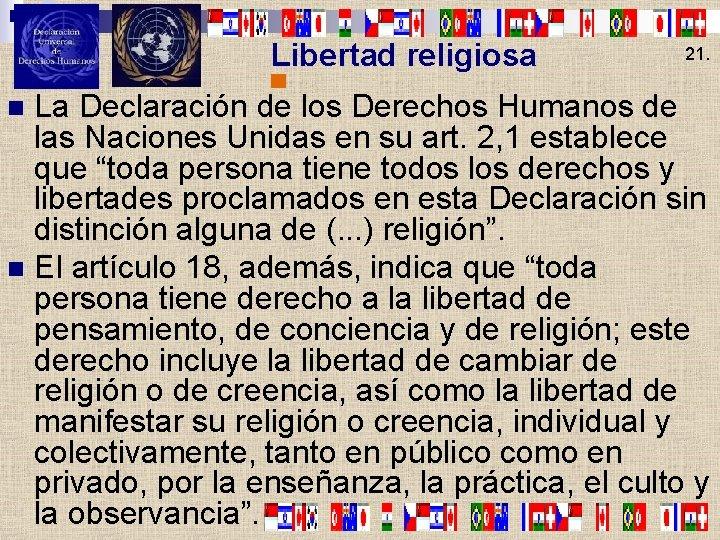 Libertad religiosa 21. La Declaración de los Derechos Humanos de las Naciones Unidas