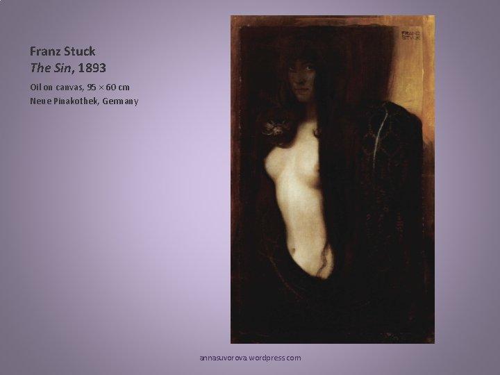 Franz Stuck The Sin, 1893 Oil on canvas, 95 × 60 cm Neue Pinakothek,
