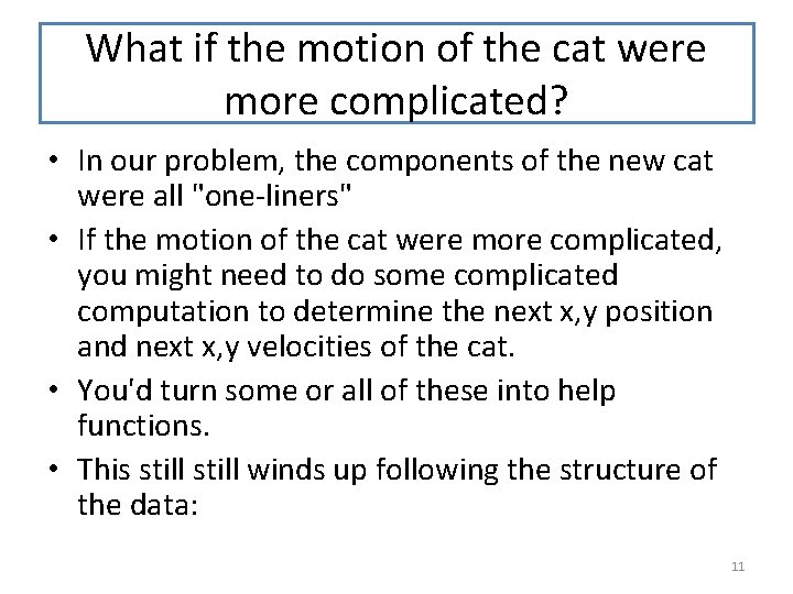 What if the motion of the cat were more complicated? • In our problem,