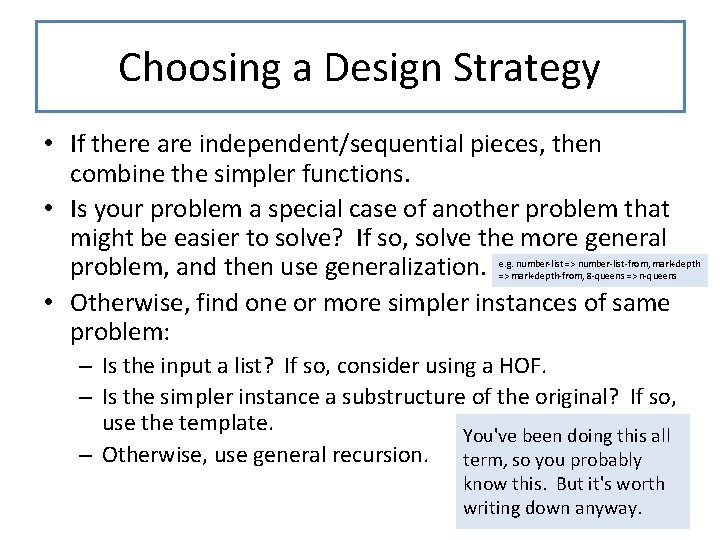 Choosing a Design Strategy • If there are independent/sequential pieces, then combine the simpler