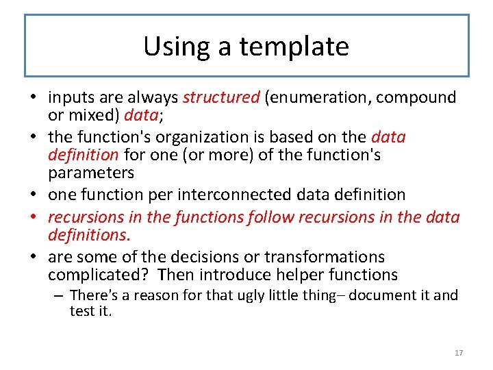 Using a template • inputs are always structured (enumeration, compound or mixed) data; •
