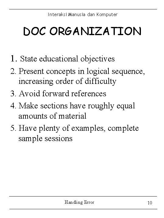 Interaksi Manusia dan Komputer DOC ORGANIZATION 1. State educational objectives 2. Present concepts in