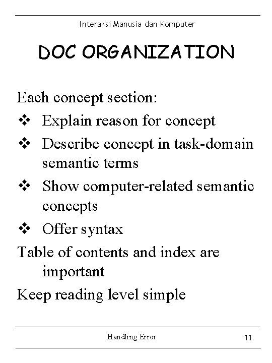 Interaksi Manusia dan Komputer DOC ORGANIZATION Each concept section: v Explain reason for concept
