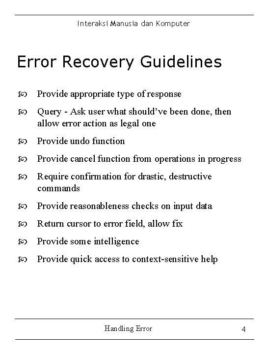 Interaksi Manusia dan Komputer Error Recovery Guidelines Provide appropriate type of response Query -