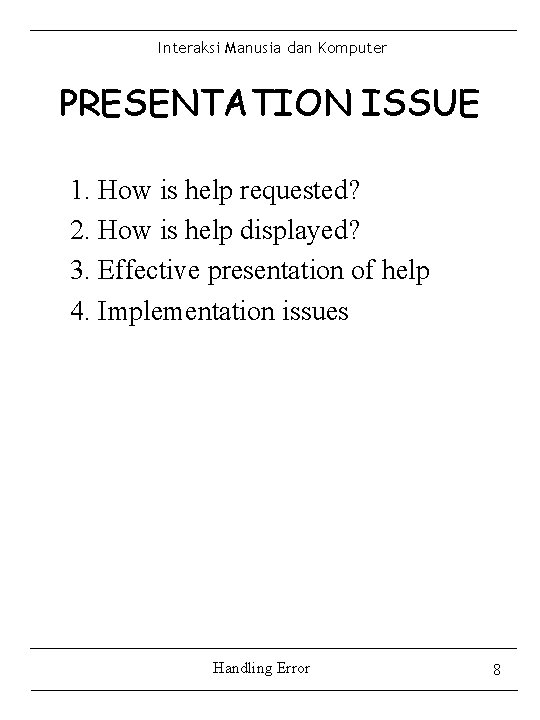 Interaksi Manusia dan Komputer PRESENTATION ISSUE 1. How is help requested? 2. How is