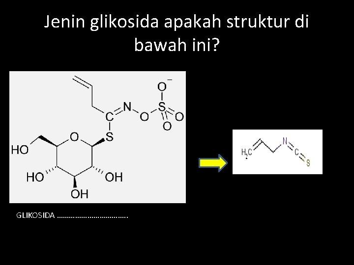 Jenin glikosida apakah struktur di bawah ini? GLIKOSIDA ………………. .