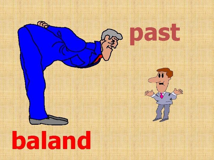 past baland