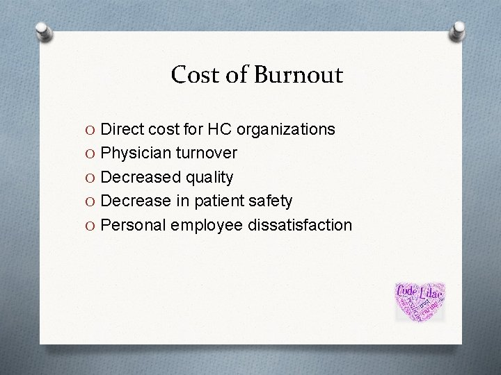 Cost of Burnout O Direct cost for HC organizations O Physician turnover O Decreased