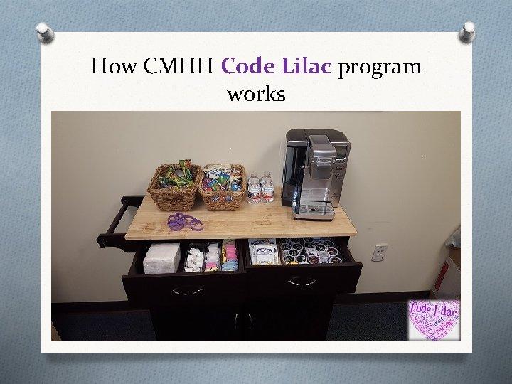 How CMHH Code Lilac program works