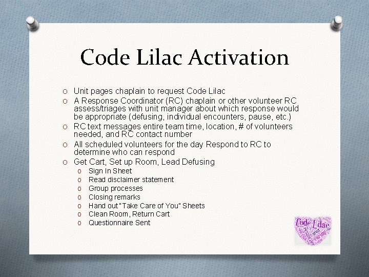 Code Lilac Activation O Unit pages chaplain to request Code Lilac O A Response