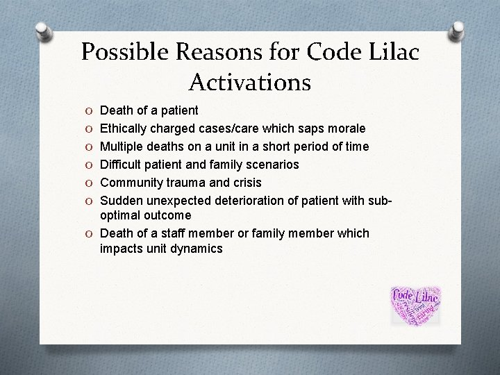 Possible Reasons for Code Lilac Activations O Death of a patient O Ethically charged