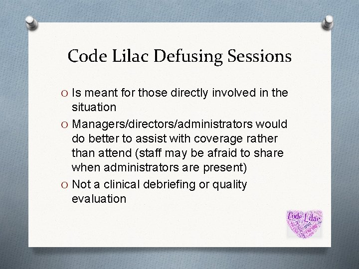 Code Lilac Defusing Sessions O Is meant for those directly involved in the situation