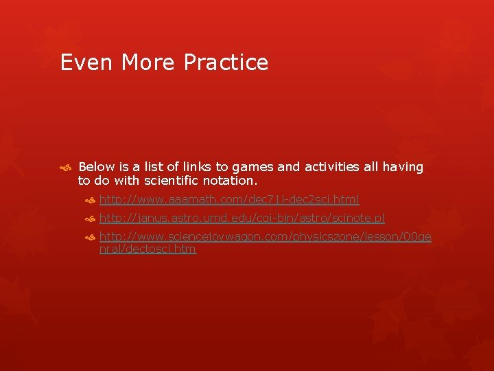 Even More Practice Below is a list of links to games and activities all