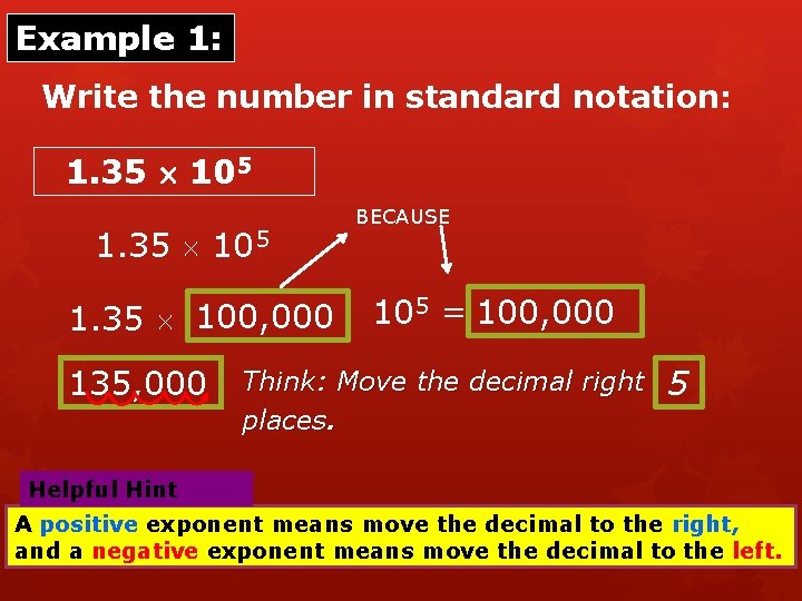 Example 1: Write the number in standard notation: 1. 35 105 1. 35 100,