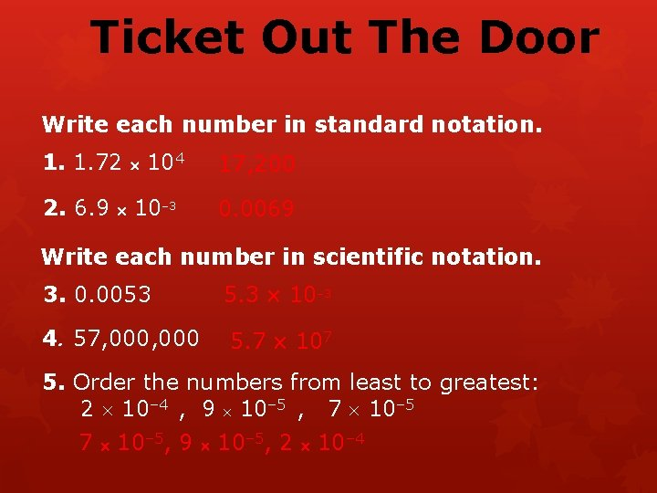 Ticket Out The Door Write each number in standard notation. 1. 1. 72 2.