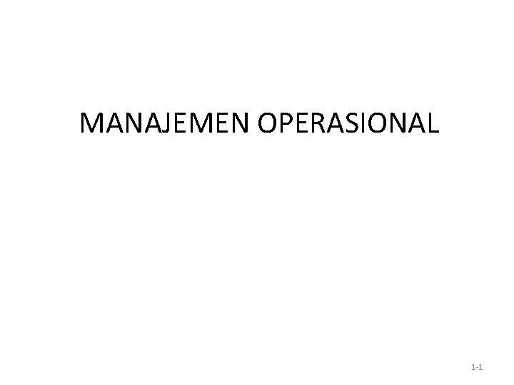 MANAJEMEN OPERASIONAL 1 -1