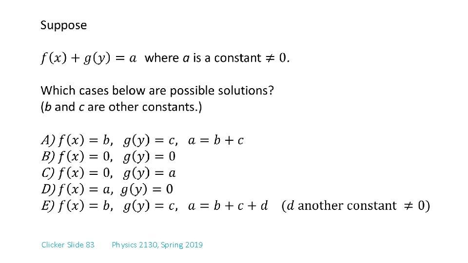 Clicker Slide 83 Physics 2130, Spring 2019