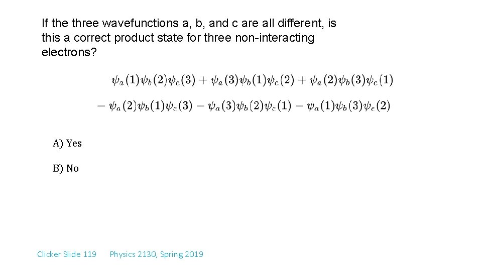 If the three wavefunctions a, b, and c are all different, is this a