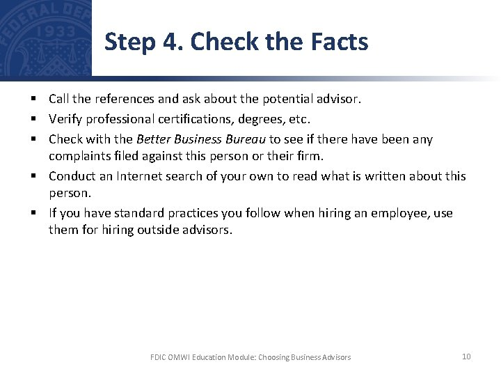 Step 4. Check the Facts § Call the references and ask about the potential