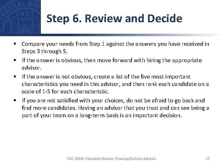 Step 6. Review and Decide § Compare your needs from Step 1 against the