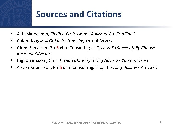 Sources and Citations § Allbusiness. com, Finding Professional Advisors You Can Trust § Colorado.