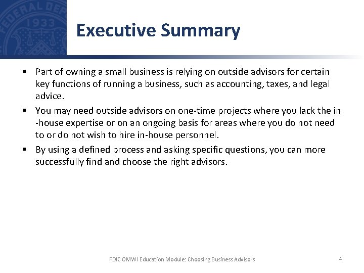 Executive Summary § Part of owning a small business is relying on outside advisors