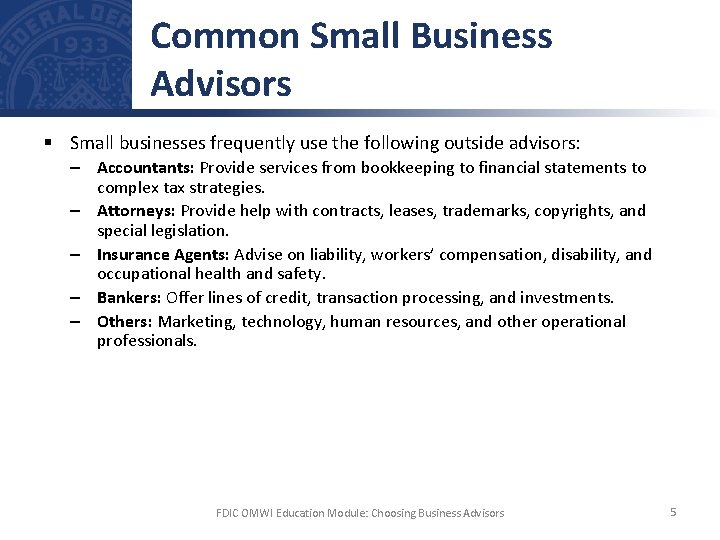 Common Small Business Advisors § Small businesses frequently use the following outside advisors: –